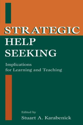 Strategic Help Seeking: Implications for Learning and Teaching, 1st Edition (Paperback) book cover