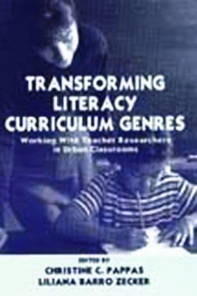 Transforming Literacy Curriculum Genres: Working With Teacher Researchers in Urban Classrooms (Paperback) book cover