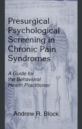 Presurgical Psychological Screening in Chronic Pain Syndromes: A Guide for the Behavioral Health Practitioner, 1st Edition (Paperback) book cover