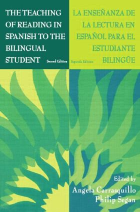 The Teaching of Reading in Spanish to the Bilingual Student: La Enseñanza de la Lectura en Español Para El Estudiante Bilingüe