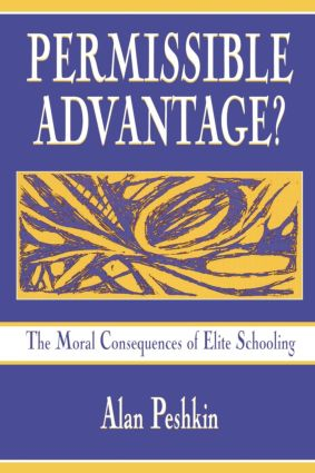 Permissible Advantage?: The Moral Consequences of Elite Schooling (Paperback) book cover
