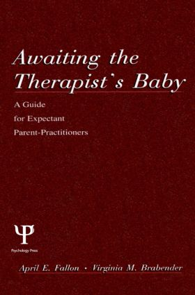 Awaiting the therapist's Baby: A Guide for Expectant Parent-practitioners (Hardback) book cover