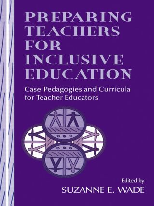Preparing Teachers for Inclusive Education: Case Pedagogies and Curricula for Teacher Educators, 1st Edition (Paperback) book cover