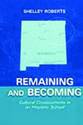 Remaining and Becoming: Cultural Crosscurrents in An Hispano School book cover