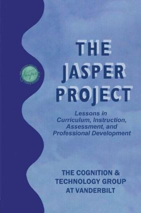 The Jasper Project: Lessons in Curriculum, instruction, Assessment, and Professional Development, 1st Edition (Paperback) book cover