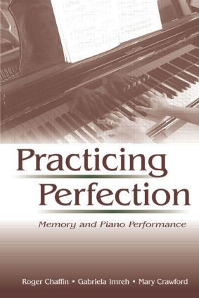 Practicing Perfection: Memory and Piano Performance, 1st Edition (Hardback) book cover