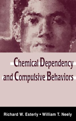 Chemical Dependency and Compulsive Behaviors