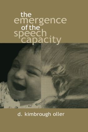 The Emergence of the Speech Capacity: 1st Edition (Paperback) book cover