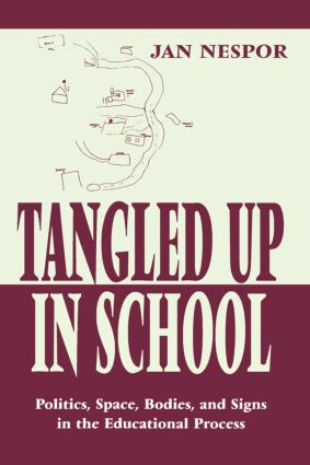 Tangled Up in School: Politics, Space, Bodies, and Signs in the Educational Process (Paperback) book cover