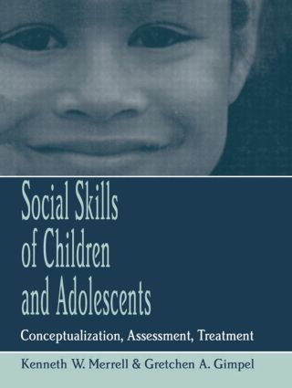 Social Skills of Children and Adolescents: Conceptualization, Assessment, Treatment (Hardback) book cover