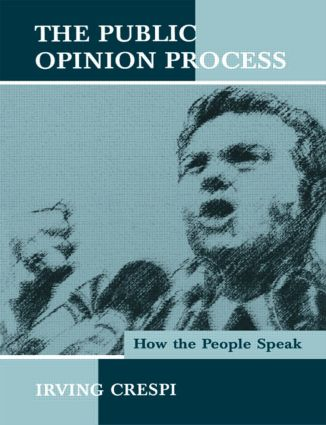The Public Opinion Process: How the People Speak, 1st Edition (e-Book) book cover