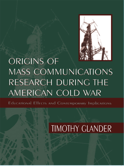 Origins of Mass Communications Research During the American Cold War: Educational Effects and Contemporary Implications (Paperback) book cover