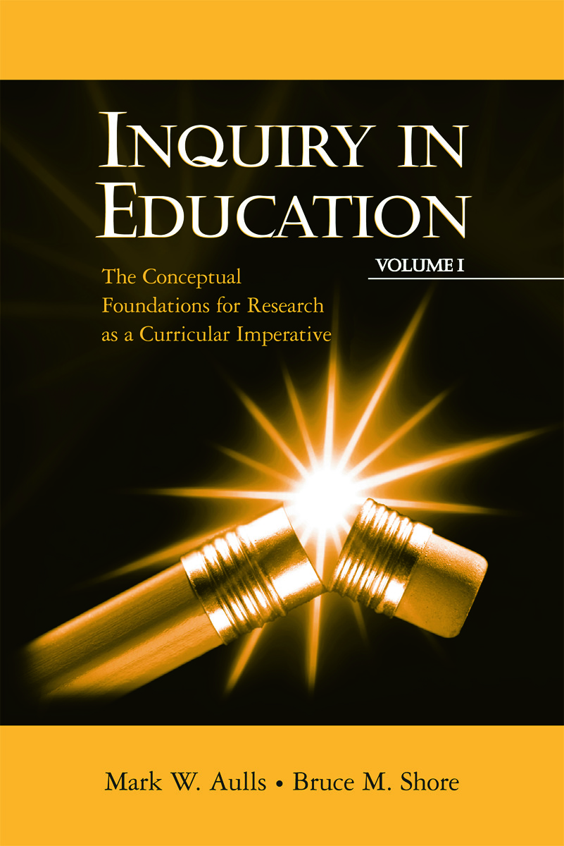 Inquiry in Education, Volume I: The Conceptual Foundations for Research as a Curricular Imperative (Paperback) book cover