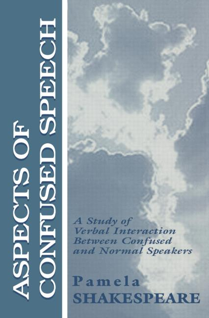 Aspects of Confused Speech: A Study of Verbal Interaction Between Confused and Normal Speakers book cover
