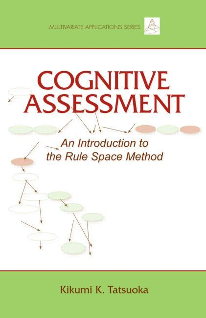 Cognitive Assessment: An Introduction to the Rule Space Method book cover