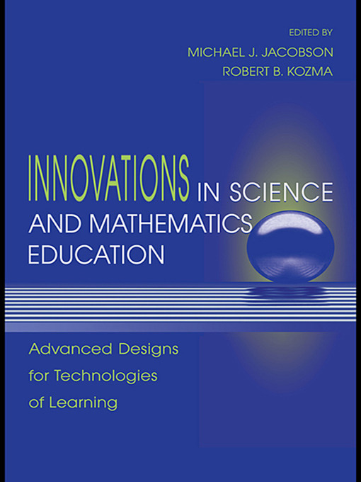 Innovations in Science and Mathematics Education: Advanced Designs for Technologies of Learning book cover