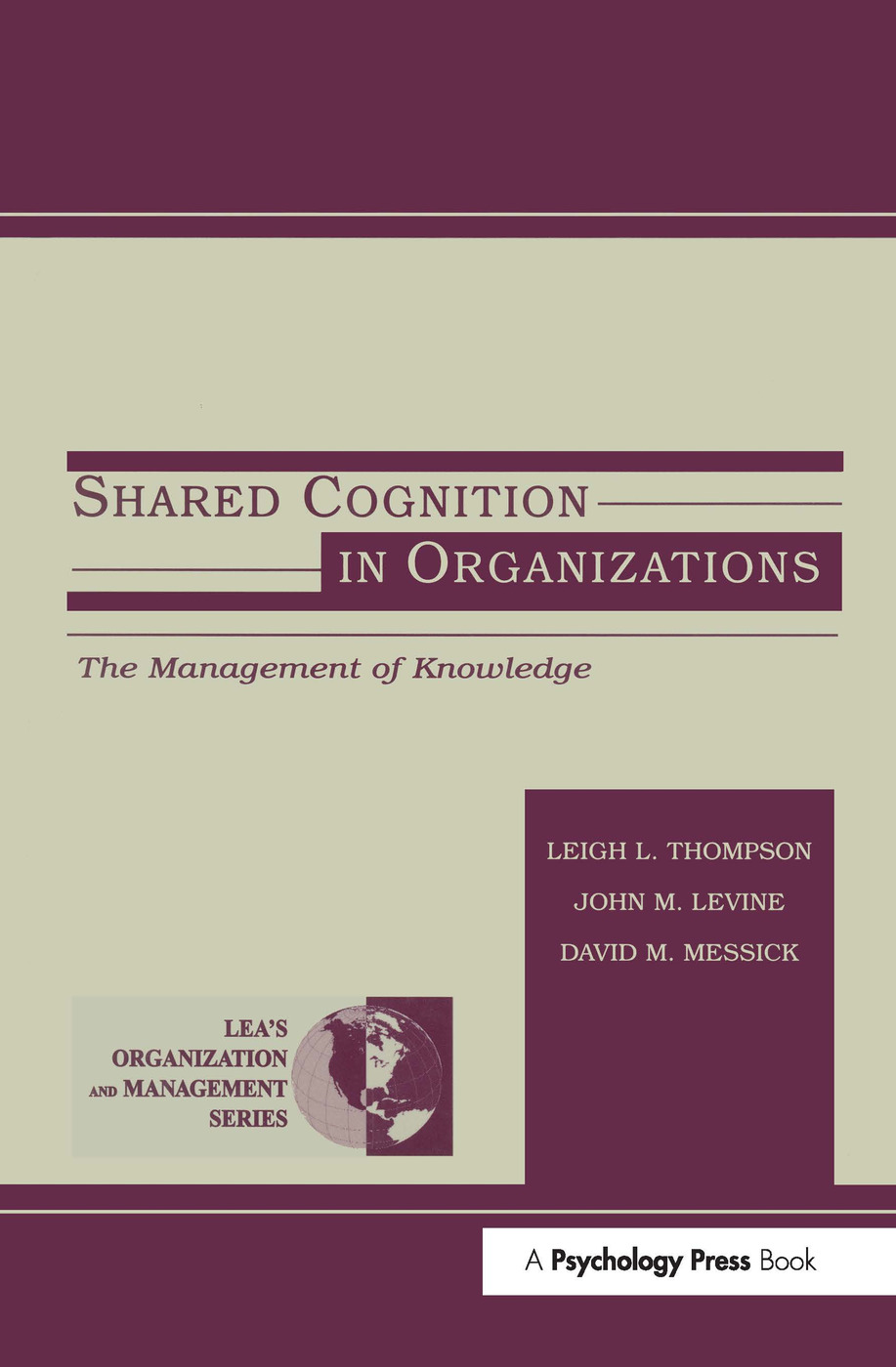 Shared Cognition in Organizations: The Management of Knowledge book cover