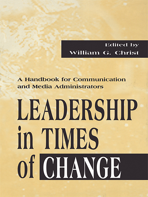 Leadership in Times of Change: A Handbook for Communication and Media Administrators, 1st Edition (Paperback) book cover