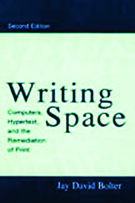 Writing Space: Computers, Hypertext, and the Remediation of Print, 2nd Edition (Paperback) book cover