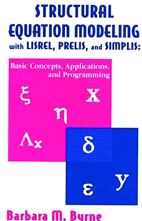 Structural Equation Modeling With Lisrel, Prelis, and Simplis: Basic Concepts, Applications, and Programming (Hardback) book cover