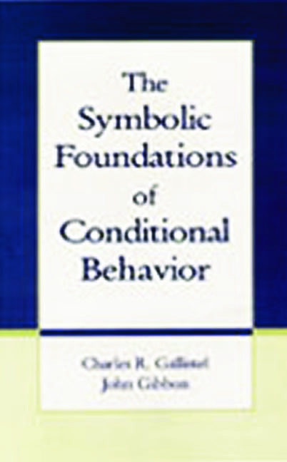The Symbolic Foundations of Conditioned Behavior (Hardback) book cover