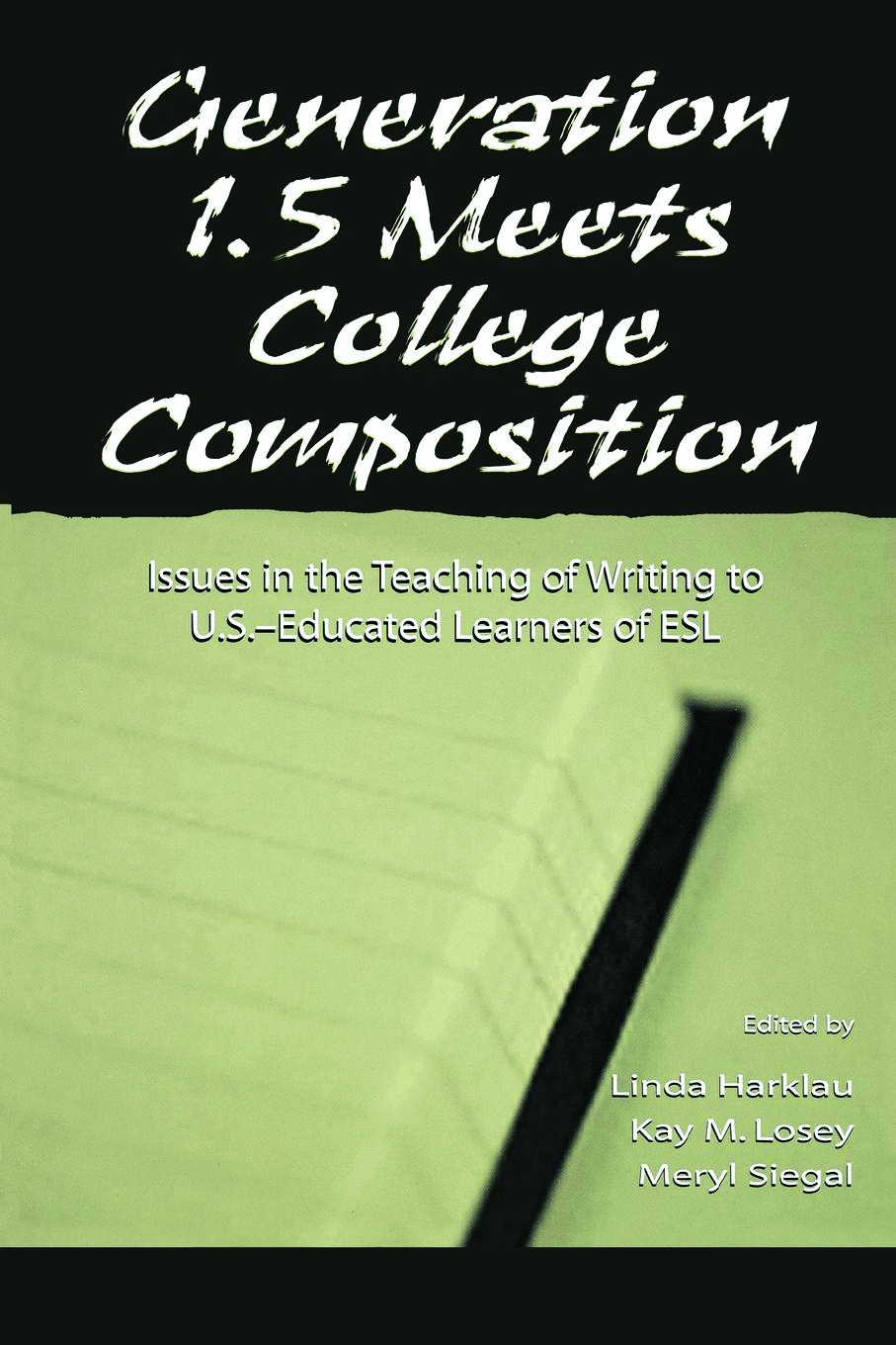 Generation 1.5 Meets College Composition: Issues in the Teaching of Writing To U.S.-Educated Learners of ESL (Paperback) book cover
