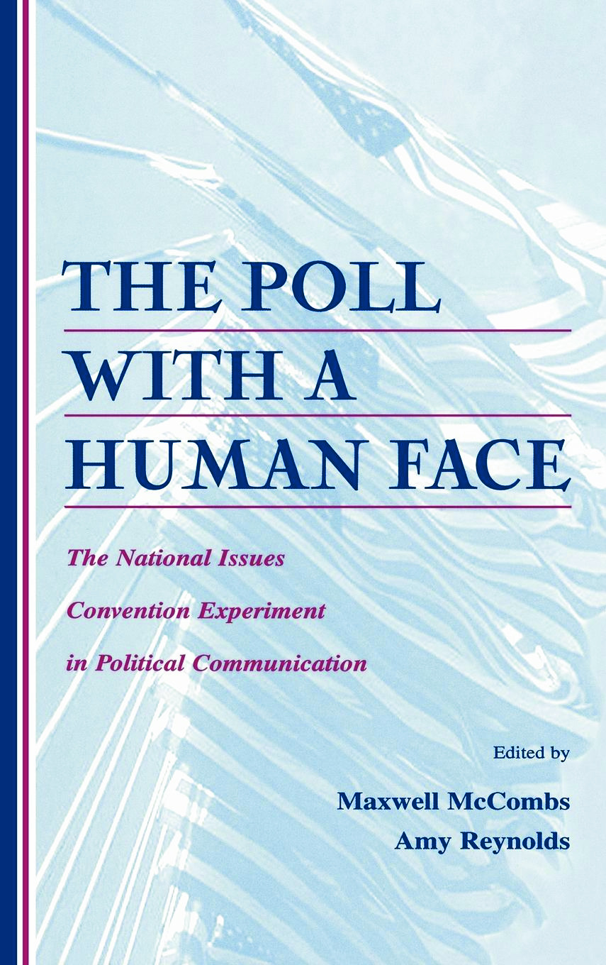 The Poll With A Human Face: The National Issues Convention Experiment in Political Communication (Hardback) book cover