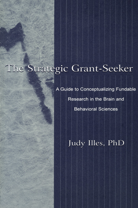 The Strategic Grant-seeker: A Guide To Conceptualizing Fundable Research in the Brain and Behavioral Sciences (Paperback) book cover