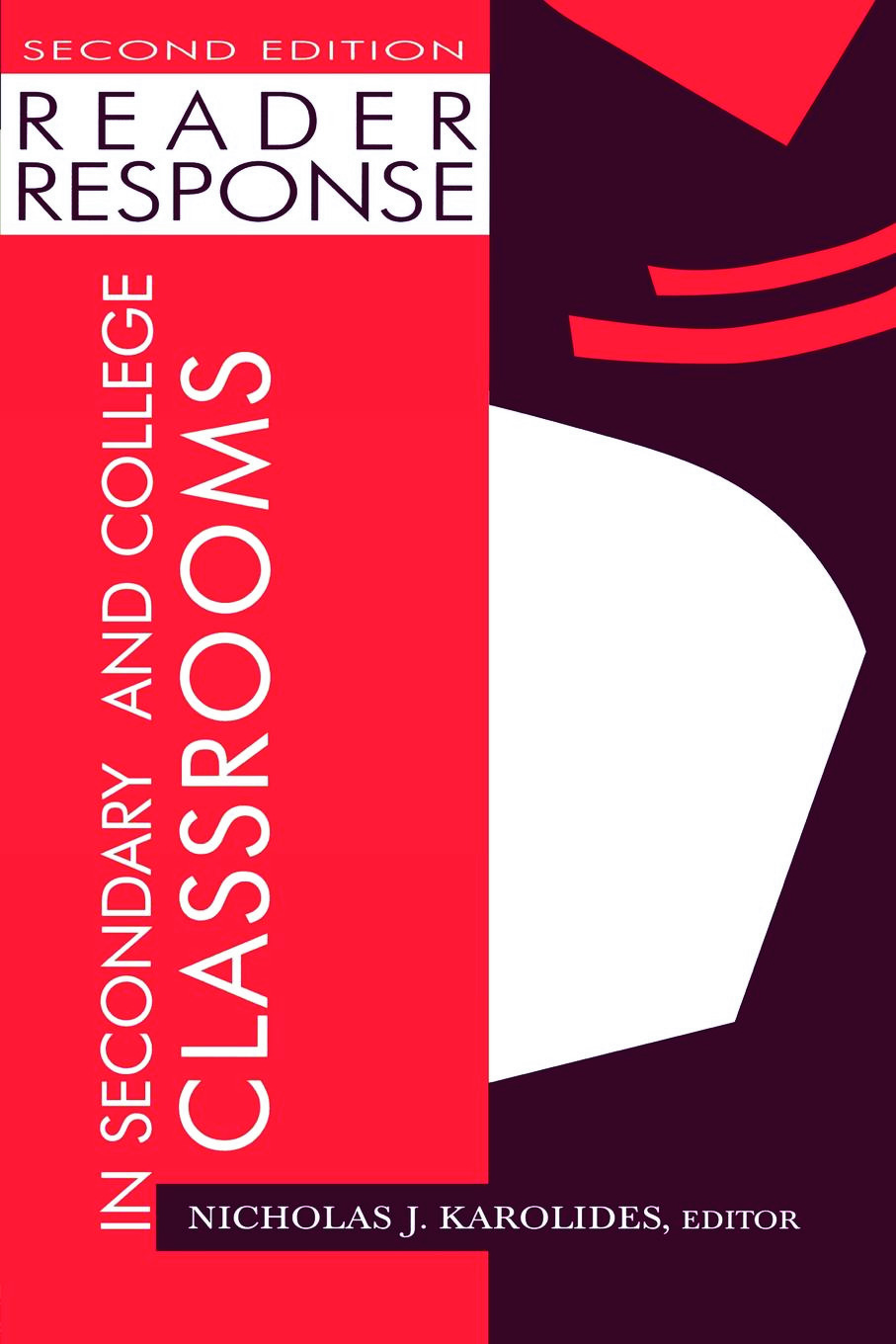 Reader Response in Secondary and College Classrooms: 2nd Edition (Paperback) book cover