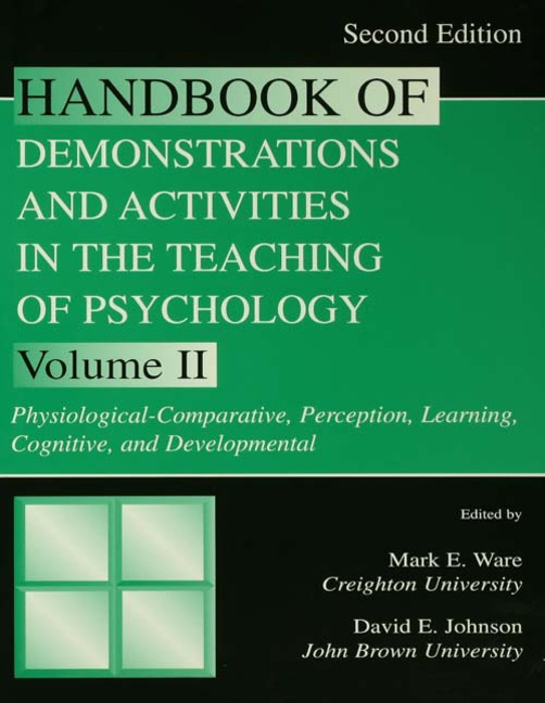 Handbook of Demonstrations and Activities in the Teaching of Psychology, Second Edition: Volume II: Physiological-Comparative, Perception, Learning, Cognitive, and Developmental, 2nd Edition (Paperback) book cover