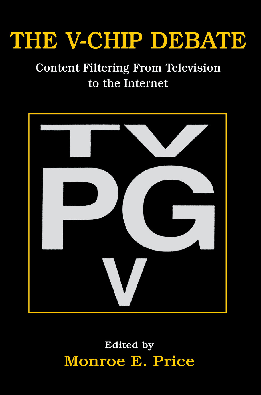 The V-chip Debate: Content Filtering From Television To the Internet (Paperback) book cover