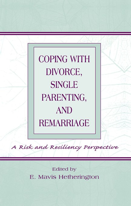 Coping With Divorce, Single Parenting, and Remarriage: A Risk and Resiliency Perspective, 1st Edition (Paperback) book cover