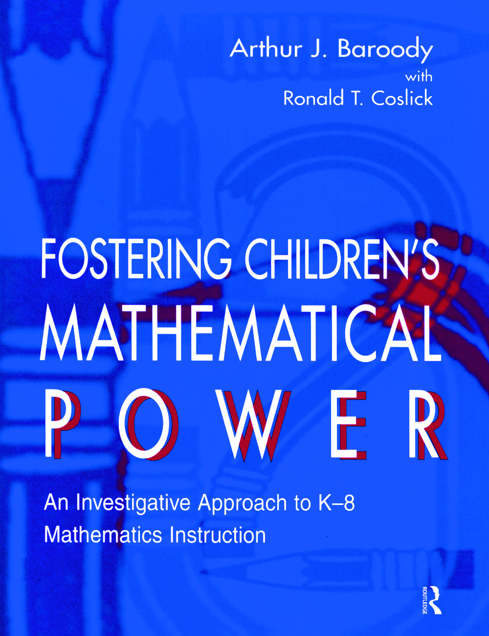 Fostering Children's Mathematical Power: An Investigative Approach To K-8 Mathematics Instruction (Hardback) book cover