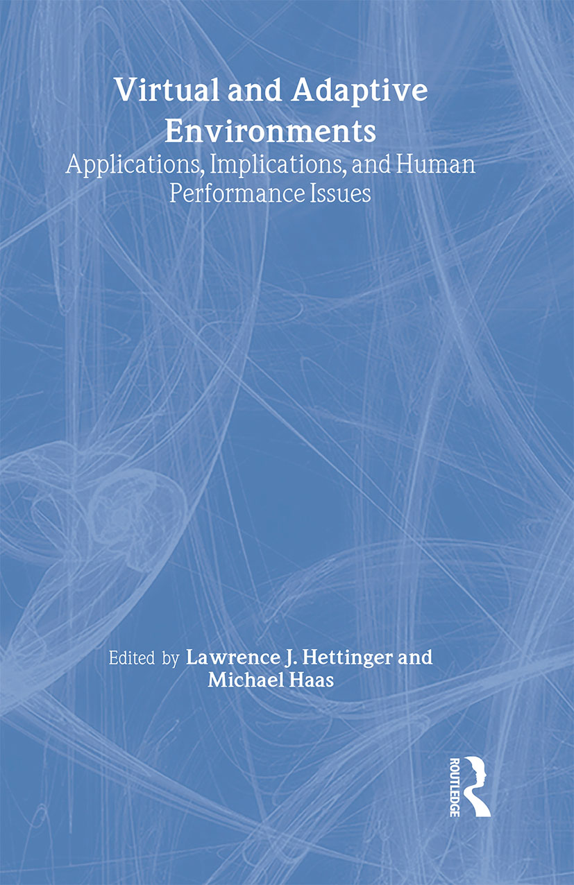 Virtual and Adaptive Environments: Applications, Implications, and Human Performance Issues, 1st Edition (Hardback) book cover