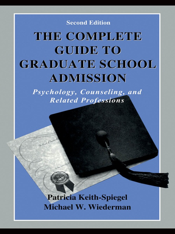 The Complete Guide to Graduate School Admission: Psychology, Counseling, and Related Professions, 2nd Edition (Paperback) book cover