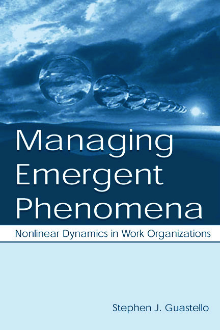 Managing Emergent Phenomena: Nonlinear Dynamics in Work Organizations (Hardback) book cover