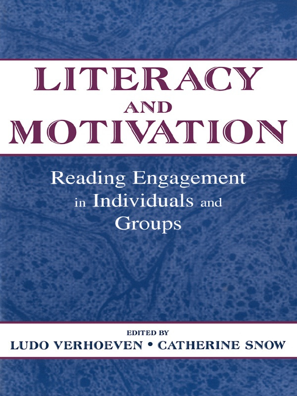Literacy and Motivation: Reading Engagement in individuals and Groups, 1st Edition (Paperback) book cover