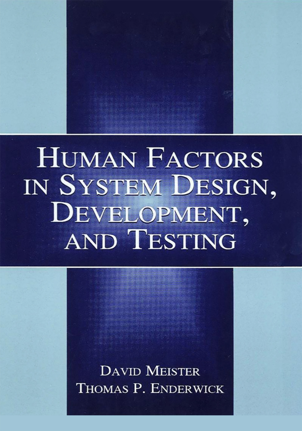 Human Factors in System Design, Development, and Testing (Hardback) book cover