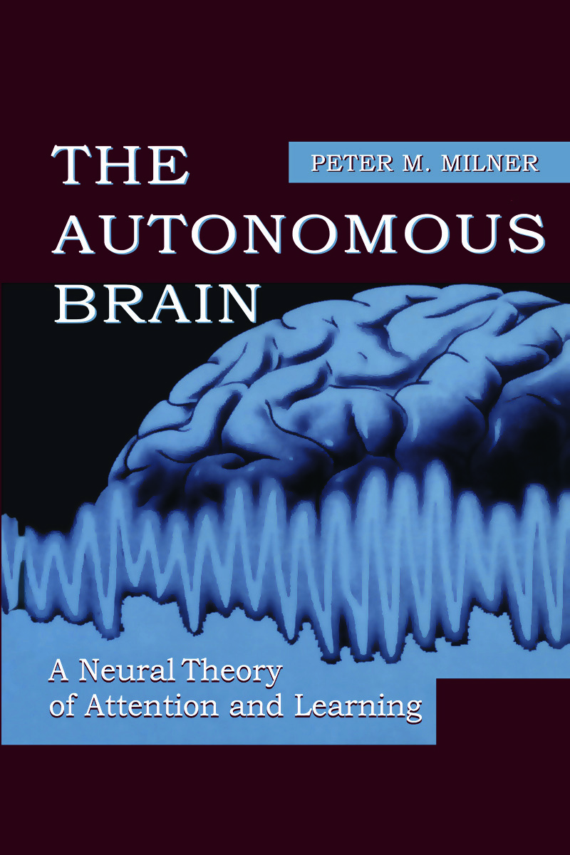 The Autonomous Brain: A Neural Theory of Attention and Learning (Hardback) book cover