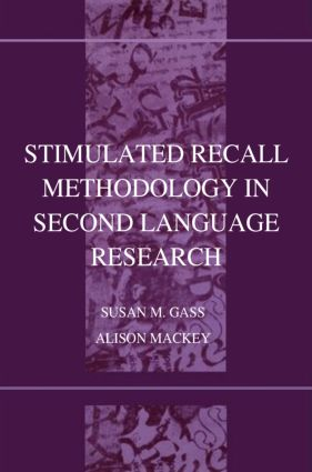 Stimulated Recall Methodology in Second Language Research (Paperback) book cover