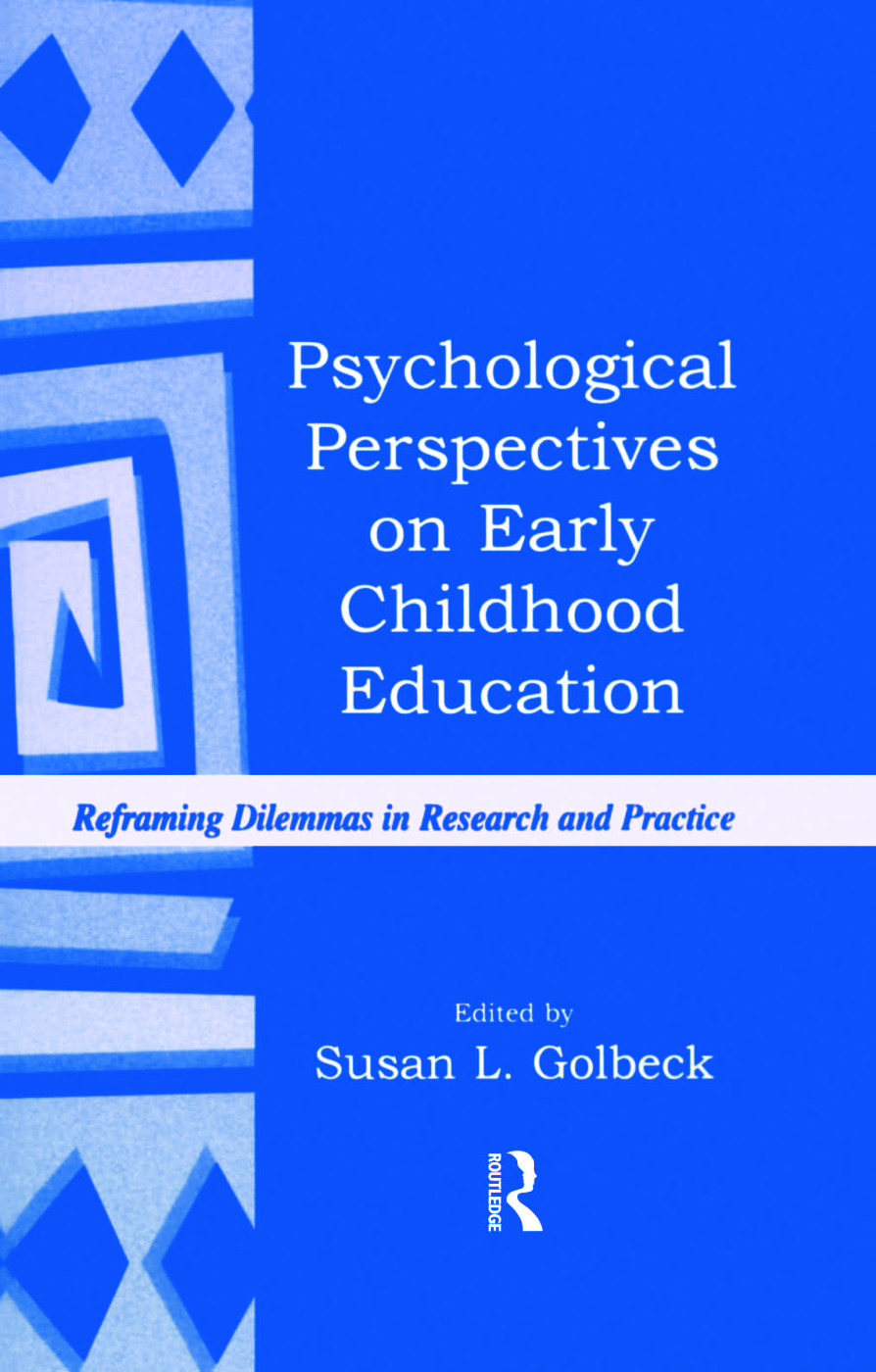 Psychological Perspectives on Early Childhood Education: Reframing Dilemmas in Research and Practice (Hardback) book cover