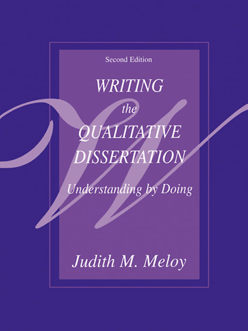 Writing the Qualitative Dissertation: Understanding by Doing, 2nd Edition (Paperback) book cover