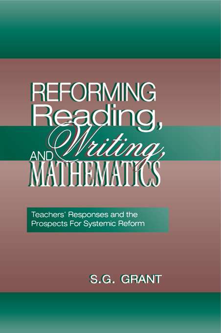 Reforming Reading, Writing, and Mathematics: Teachers' Responses and the Prospects for Systemic Reform, 1st Edition (Paperback) book cover
