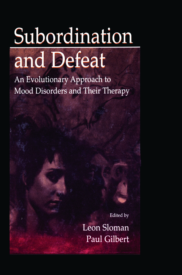Subordination and Defeat: An Evolutionary Approach To Mood Disorders and Their Therapy, 1st Edition (Hardback) book cover