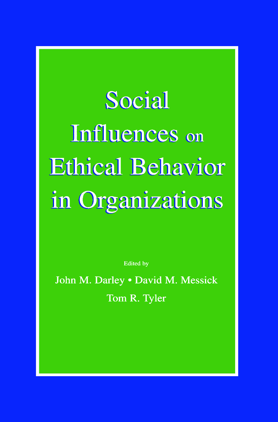 Social Influences on Ethical Behavior in Organizations (Hardback) book cover