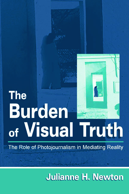 The Burden of Visual Truth: The Role of Photojournalism in Mediating Reality, 1st Edition (Hardback) book cover