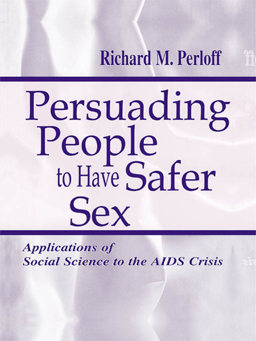 Persuading People To Have Safer Sex: Applications of Social Science To the Aids Crisis (Paperback) book cover