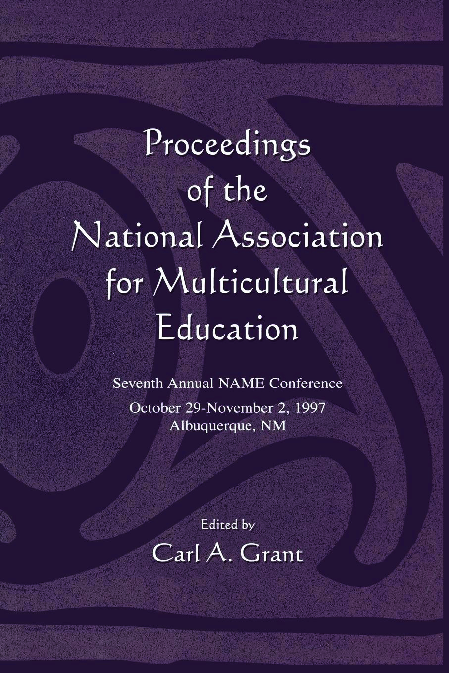 Proceedings of the National Association for Multicultural Education: Seventh Annual Name Conference (Paperback) book cover