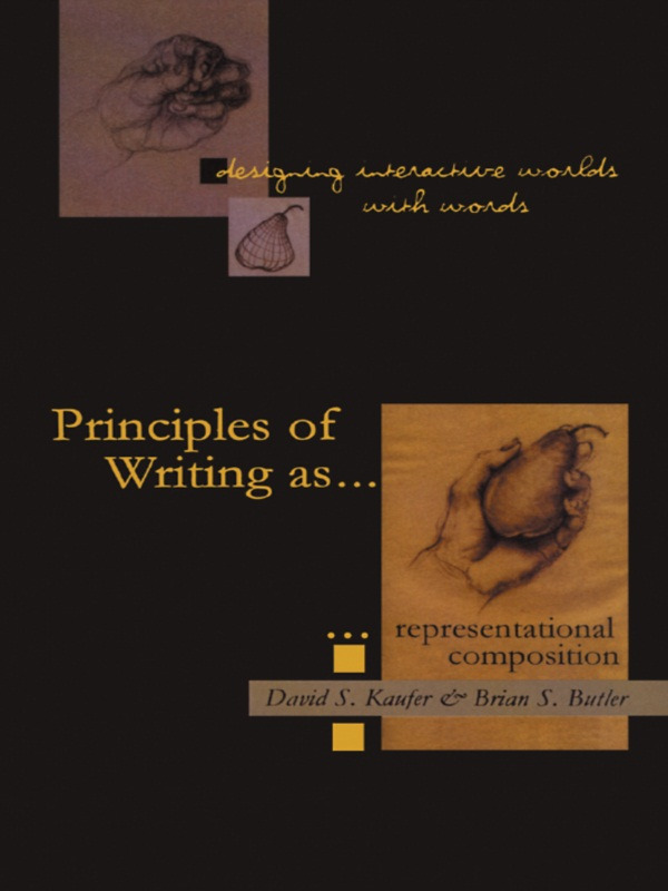 Designing Interactive Worlds With Words: Principles of Writing As Representational Composition (Paperback) book cover