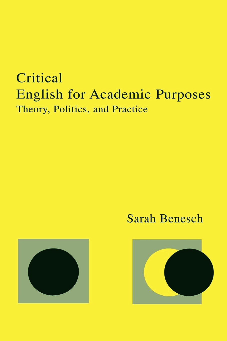 Critical English for Academic Purposes: Theory, Politics, and Practice (Paperback) book cover